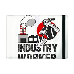 Industry Worker  Apple Ipad Mini Flip Case by Valentinaart
