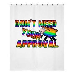 Dont Need Your Approval Shower Curtain 60  X 72  (medium)  by Valentinaart