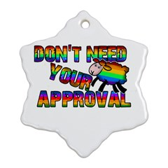 Dont Need Your Approval Snowflake Ornament (two Sides) by Valentinaart