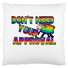 Dont Need Your Approval Large Cushion Case (two Sides)