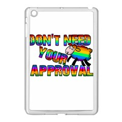 Dont Need Your Approval Apple Ipad Mini Case (white) by Valentinaart