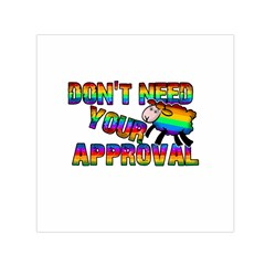 Dont Need Your Approval Small Satin Scarf (square) by Valentinaart