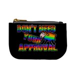 Dont need your approval Mini Coin Purses Front