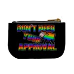 Dont need your approval Mini Coin Purses Back