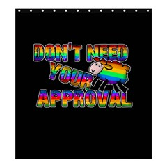 Dont Need Your Approval Shower Curtain 66  X 72  (large)  by Valentinaart