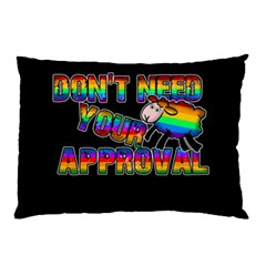 Dont Need Your Approval Pillow Case (two Sides) by Valentinaart