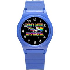 Dont Need Your Approval Round Plastic Sport Watch (s)