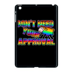 Dont Need Your Approval Apple Ipad Mini Case (black) by Valentinaart