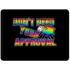 Dont Need Your Approval Double Sided Fleece Blanket (large)