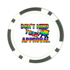 Dont Need Your Approval Poker Chip Card Guard