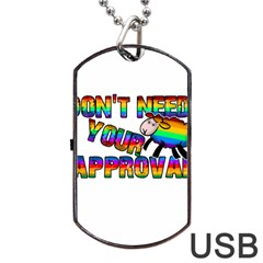 Dont Need Your Approval Dog Tag Usb Flash (one Side) by Valentinaart