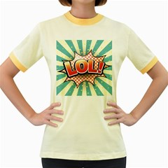 Lol Comic Speech Bubble  Vector Illustration Women s Fitted Ringer T Shirts