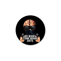 Do What Your Brain Says Golf Ball Marker by Valentinaart