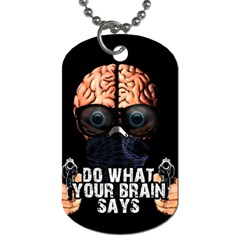 Do What Your Brain Says Dog Tag (two Sides) by Valentinaart
