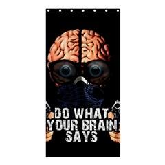 Do What Your Brain Says Shower Curtain 36  X 72  (stall)  by Valentinaart