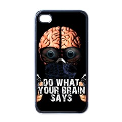 Do What Your Brain Says Apple Iphone 4 Case (black)