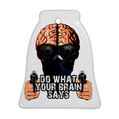 Do What Your Brain Says Ornament (bell)