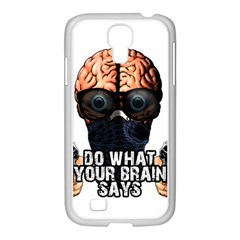 Do What Your Brain Says Samsung Galaxy S4 I9500/ I9505 Case (white) by Valentinaart
