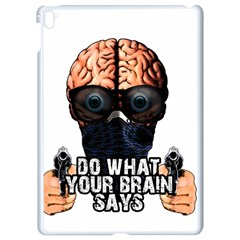 Do What Your Brain Says Apple Ipad Pro 9 7   White Seamless Case by Valentinaart