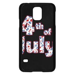 4th Of July Independence Day Samsung Galaxy S5 Case (black) by Valentinaart