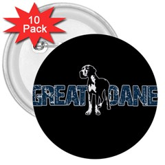 Great Dane 3  Buttons (10 Pack)  by Valentinaart