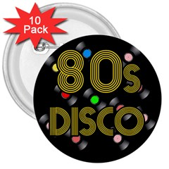 80s Disco Vinyl Records 3  Buttons (10 Pack)  by Valentinaart