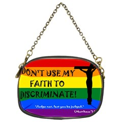 Don t Use My Faith To Discriminate  Chain Purses (one Side)  by RoseTylersFanShop