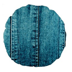 Denim Jeans Fabric Texture Large 18  Premium Round Cushions by paulaoliveiradesign