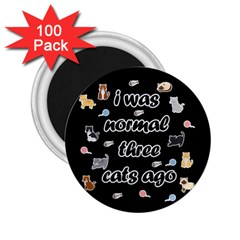 I Was Normal Three Cats Ago 2 25  Magnets (100 Pack)  by Valentinaart