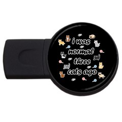 I Was Normal Three Cats Ago Usb Flash Drive Round (2 Gb) by Valentinaart