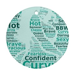 Belicious World Curvy Girl Wordle Round Ornament (two Sides) by beliciousworld