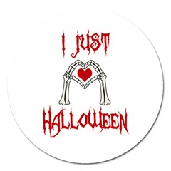 I Just Love Halloween Magnet 5  (round) by Valentinaart