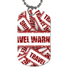 Travel Warning Shield Stamp Dog Tag (two Sides) by Nexatart