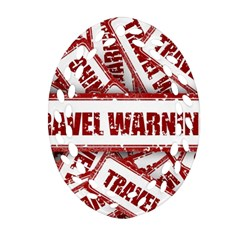 Travel Warning Shield Stamp Oval Filigree Ornament (two Sides) by Nexatart