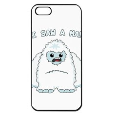 Yeti   I Saw A Man Apple Iphone 5 Seamless Case (black) by Valentinaart