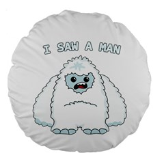 Yeti   I Saw A Man Large 18  Premium Round Cushions by Valentinaart