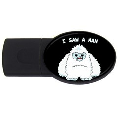 Yeti   I Saw A Man Usb Flash Drive Oval (4 Gb) by Valentinaart
