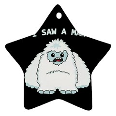 Yeti   I Saw A Man Star Ornament (two Sides) by Valentinaart