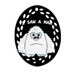 Yeti   I Saw A Man Ornament (oval Filigree)