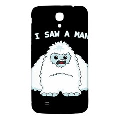 Yeti   I Saw A Man Samsung Galaxy Mega I9200 Hardshell Back Case by Valentinaart