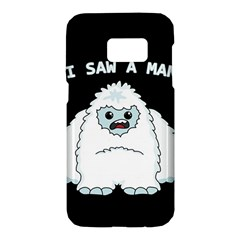 Yeti   I Saw A Man Samsung Galaxy S7 Hardshell Case
