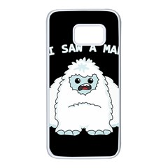 Yeti   I Saw A Man Samsung Galaxy S7 White Seamless Case by Valentinaart