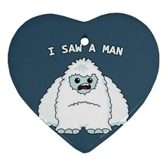 Yeti   I Saw A Man Ornament (heart) by Valentinaart