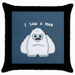 Yeti   I Saw A Man Throw Pillow Case (black) by Valentinaart