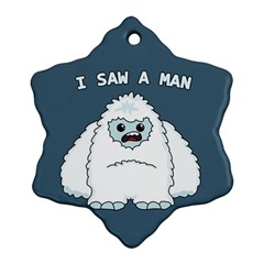 Yeti   I Saw A Man Ornament (snowflake) by Valentinaart