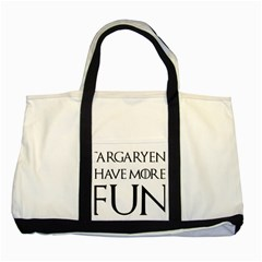 Targaryens Have More Fun   Blondes Have More Fun Black Two Tone Tote Bag by PodArtist