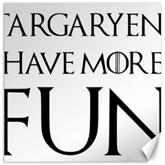 Targaryens Have More Fun   Blondes Have More Fun Black Canvas 20  X 20   by PodArtist