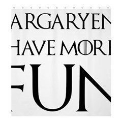 Targaryens Have More Fun   Blondes Have More Fun Black Shower Curtain 66  X 72  (large)  by PodArtist