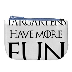 Targaryens Have More Fun   Blondes Have More Fun Black Large Coin Purse by PodArtist