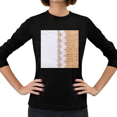 Parchement,lace And Burlap Women s Long Sleeve Dark T Shirts by 8fugoso